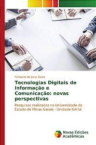 Tecnologias Digitais de Informação e Comunicação: novas perspectivas