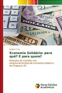 Economia Solidária: para quê? E para quem?