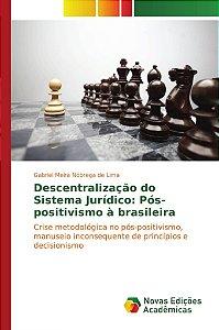 Descentralização do Sistema Jurídico: Pós-positivismo à brasileira
