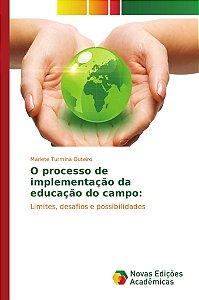 O processo de implementação da educação do campo: