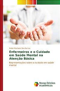 Enfermeiros e o Cuidado em Saúde Mental na Atenção Básica
