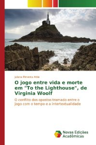 "O jogo entre vida e morte em ""To the Lighthouse"", de Virginia Woolf"