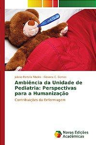 Ambiência da Unidade de Pediatria: Perspectivas para a Humanização