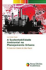 A Sustentabilidade Ambiental no Planejamento Urbano
