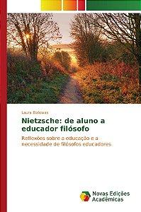 Nietzsche: de aluno a educador filósofo