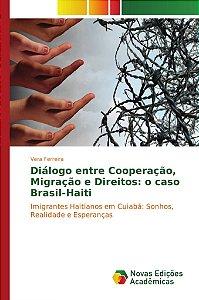 Diálogo entre Cooperação, Migração e Direitos: o caso Brasil-Haiti