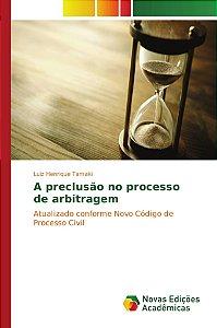 A preclusão no processo de arbitragem