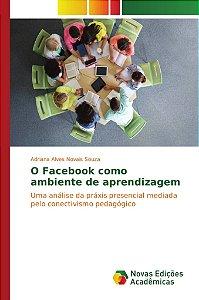 O Facebook como ambiente de aprendizagem