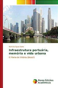 Infraestrutura portuária, memória e vida urbana