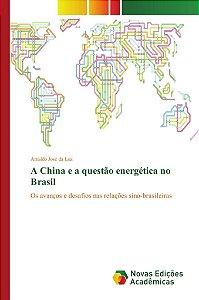 A China e a questão energética no Brasil