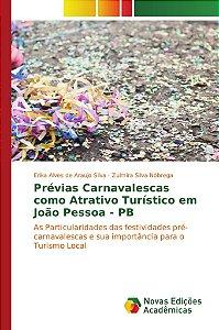Prévias Carnavalescas como Atrativo Turístico em João Pessoa - PB