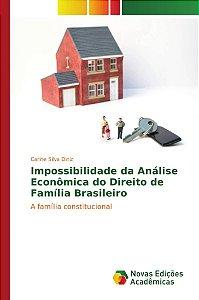 Impossibilidade da Análise Econômica do Direito de Família Brasileiro