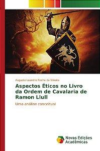 Aspectos Éticos no Livro da Ordem de Cavalaria de Ramon Llull