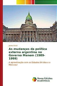 As mudanças da política externa argentina no Governo Menem (1989-1999)