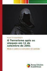 O Terrorismo após os ataques em 11 de setembro de 2001