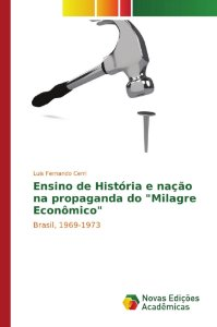 """Ensino de História e nação na propaganda do """"Milagre Econômico"""""""