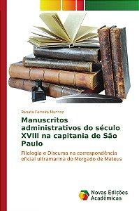 Manuscritos administrativos do século XVIII na capitania de São Paulo