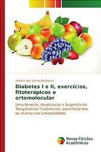 Diabetes I e II, exercícios, fitoterápicos e ortomolecular