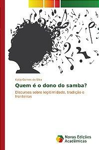 Quem é o dono do samba?