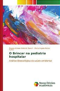 O Brincar na pediatria hospitalar