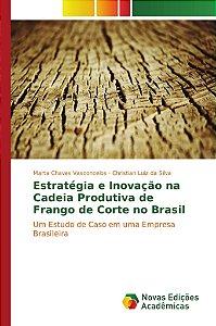 Estratégia e Inovação na Cadeia Produtiva de Frango de Corte no Brasil