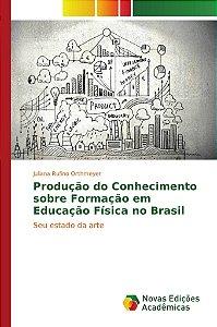 Produção do Conhecimento sobre Formação em Educação Física no Brasil