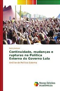 Continuidade, mudanças e rupturas na Política Externa do Governo Lula