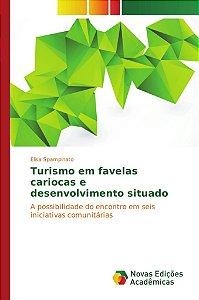 Turismo em favelas cariocas e desenvolvimento situado