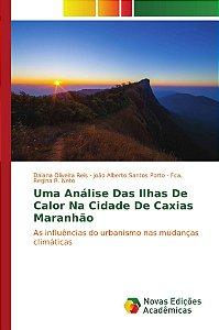 Uma Análise Das Ilhas De Calor Na Cidade De Caxias Maranhão