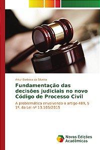 Fundamentação das decisões judiciais no novo Código de Processo Civil