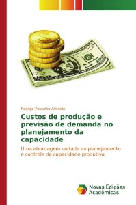 Custos de produção e previsão de demanda no planejamento da capacidade