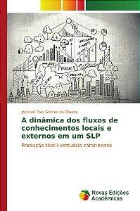 A dinâmica dos fluxos de conhecimentos locais e externos em um SLP