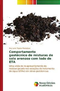 Comportamento geotécnico de misturas de solo arenoso com lodo de ETA