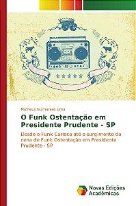 O Funk Ostentação em Presidente Prudente - SP