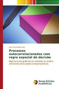 Processos autocorrelacionados com regra especial de decisão