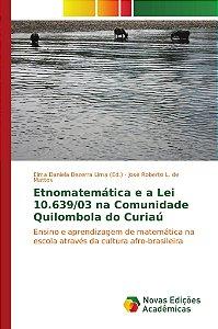 Etnomatemática e a Lei 10.639/03 na Comunidade Quilombola do Curiaú