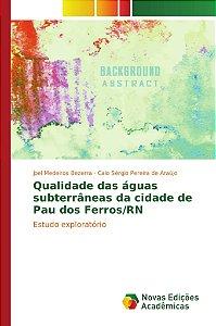 Qualidade das águas subterrâneas da cidade de Pau dos Ferros/RN