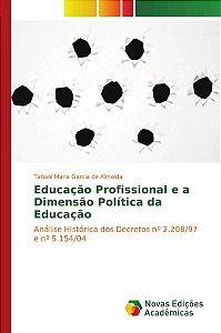 Educação Profissional e a Dimensão Política da Educação