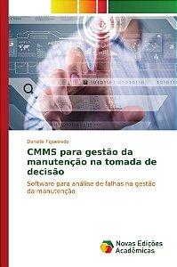 CMMS para gestão da manutenção na tomada de decisão