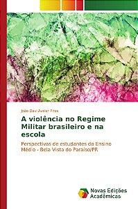 A violência no Regime Militar brasileiro e na escola