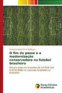 O fim do passe e a modernização conservadora no futebol brasileiro