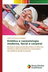 Estética e cosmetologia moderna, facial e corporal