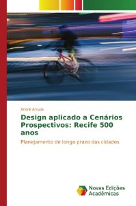 Design aplicado a Cenários Prospectivos: Recife 500 anos