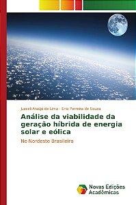 Análise da viabilidade da geração híbrida de energia solar e eólica