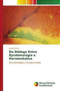 Do Diálogo Entre Epistemologia e Hermenêutica