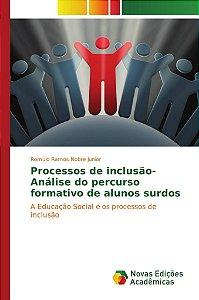 Processos de inclusão- Análise do percurso formativo de alunos surdos