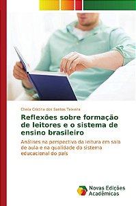 Reflexões sobre formação de leitores e o sistema de ensino brasileiro