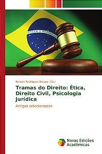 Tramas do Direito: Ética, Direito Civil, Psicologia Jurídica