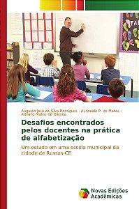 Desafios encontrados pelos docentes na prática de alfabetização