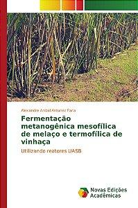 Fermentação metanogênica mesofílica de melaço e termofílica de vinhaça